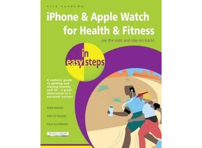 In Easy Steps Books - iPhone & Apple Watch For Health & Fitness In Easy Steps