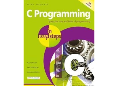 In Easy Steps Books - C Programming In Easy Steps, 5th Edition
