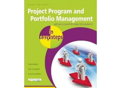In Easy Steps Books - Project Program And Portfolio Management In Easy Steps