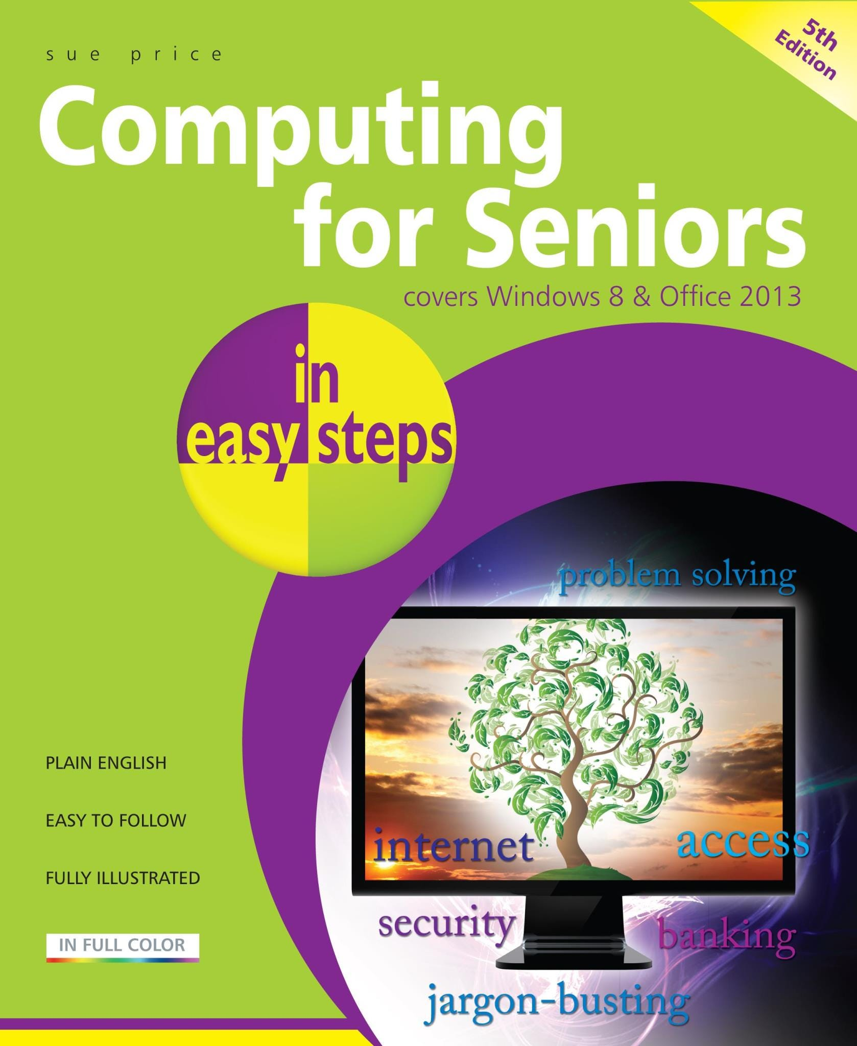 In Easy Steps Computing for Seniors (Fifth edition)