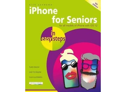 In Easy Steps Books - iPhone For Seniors In Easy Steps, 5th Edition - Covers iOS 12