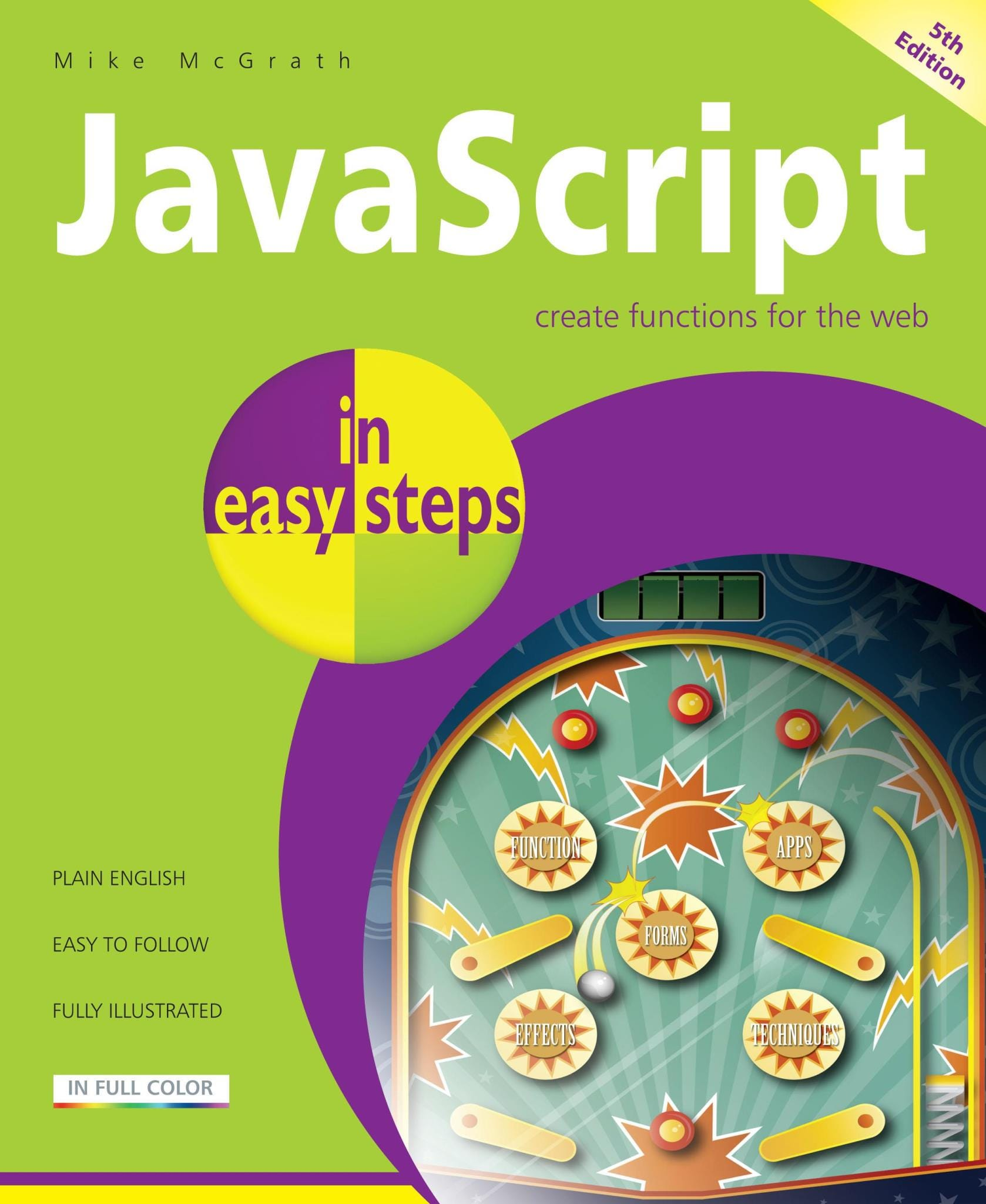 In Easy Steps JavaScript In Easy Steps, 5th Edition