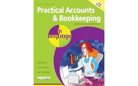 In Easy Steps Practical Accounts & Bookkeeping In Easy Steps, 2nd Edition