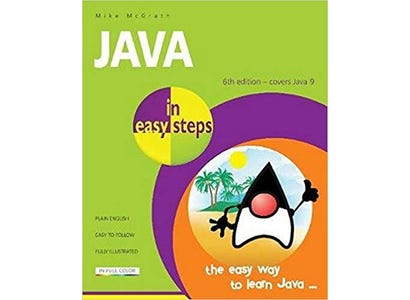 In Easy Steps Books - Java In Easy Steps, 6th Edition – Covers Java 9