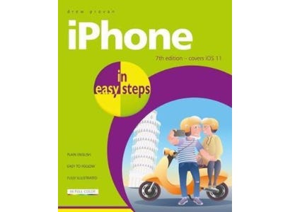 In Easy Steps Books - iPhone In Easy Steps, 7th Edition – Covers iPhone X and iOS 11