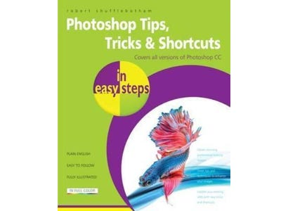 In Easy Steps Books - Photoshop Tips, Tricks & Shortcuts In Easy Steps