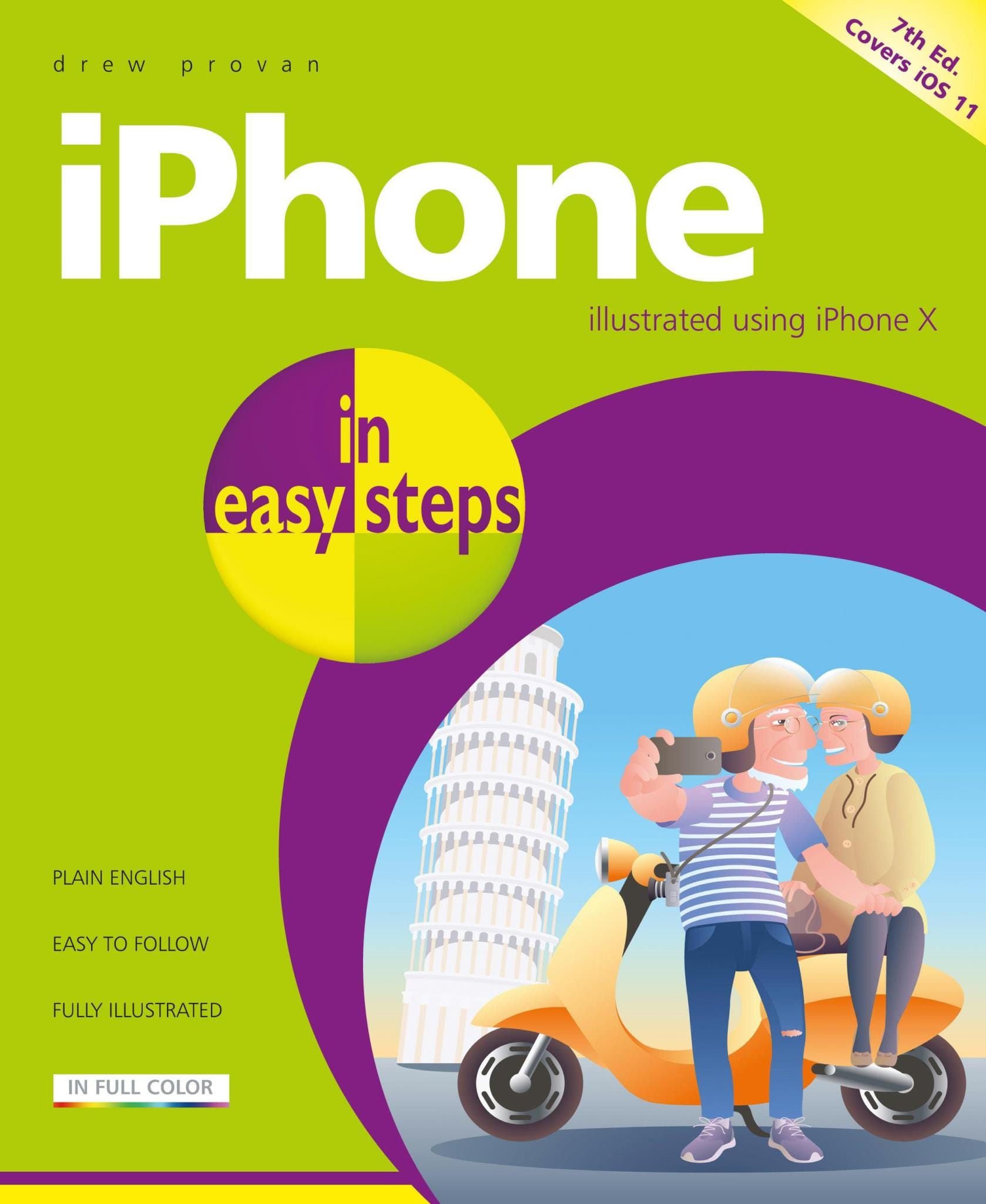 In Easy Steps iPhone In Easy Steps, 7th Edition – Covers iPhone X and iOS 11