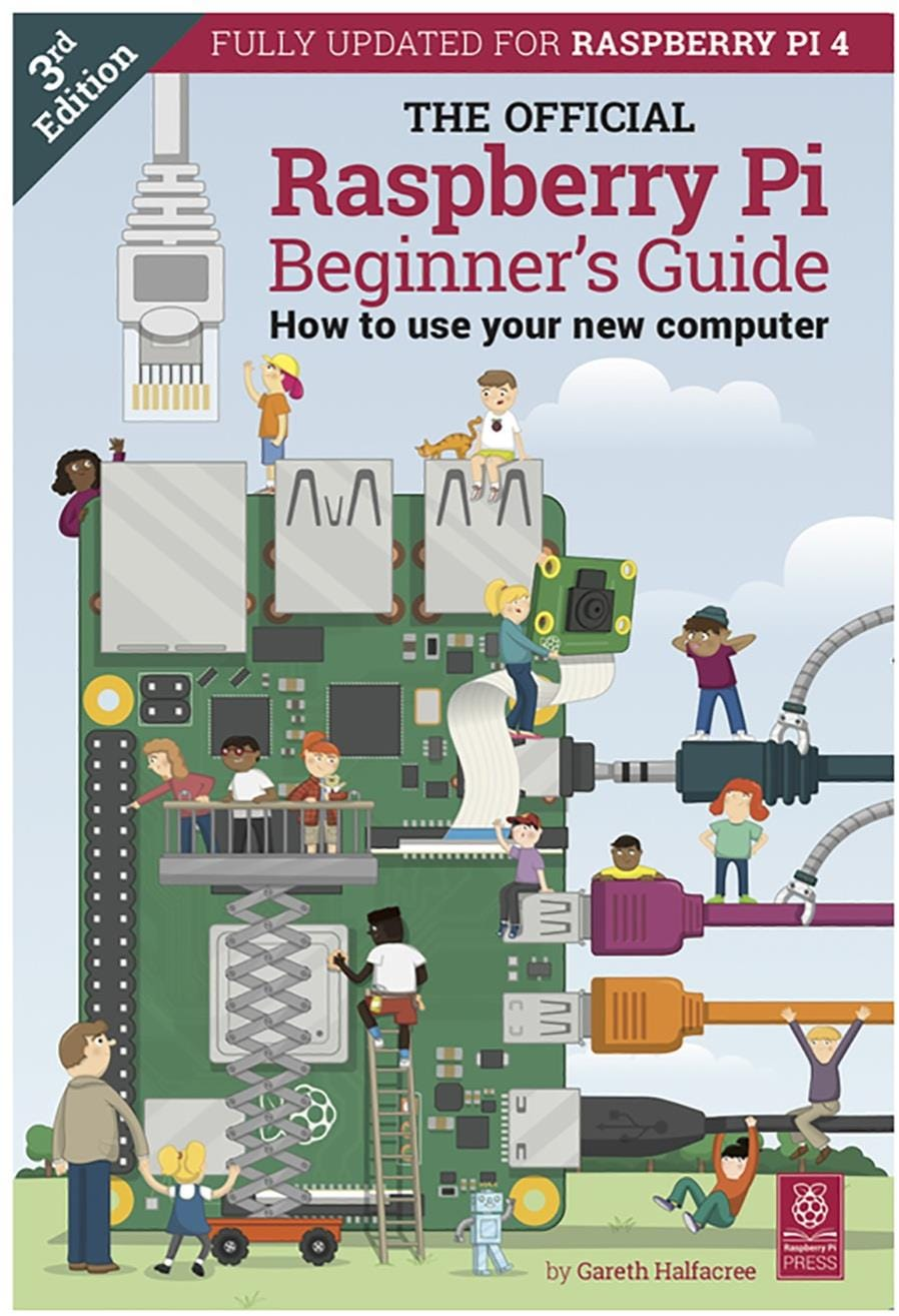 The Official Raspberry Pi Beginner's Guide: How to use your new computer (3rd Ed)