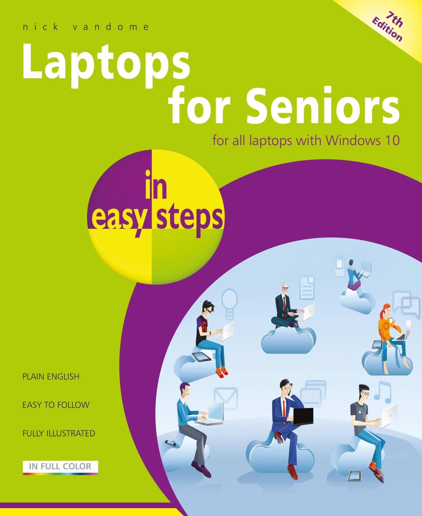 In Easy Steps Laptops for Seniors In Easy Steps, 7th Edition – For All Laptops With Windows 10