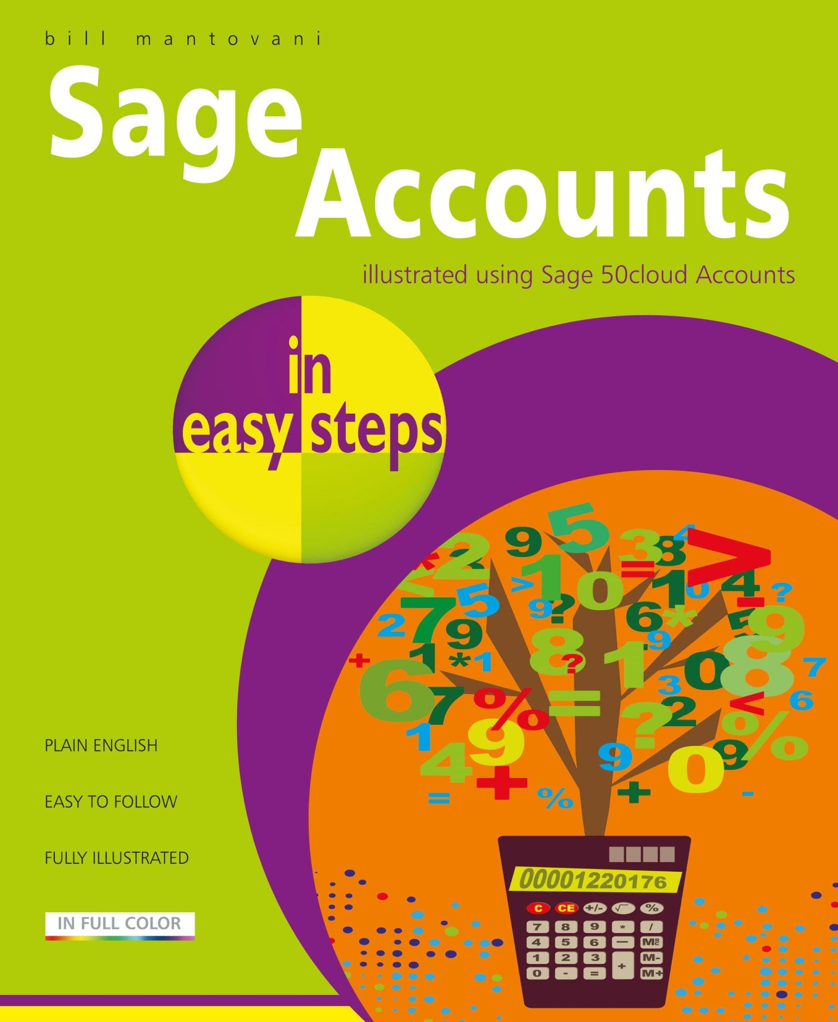 Sage 50 Accounts In Easy Steps - Covers Cloud And Desktop Versions