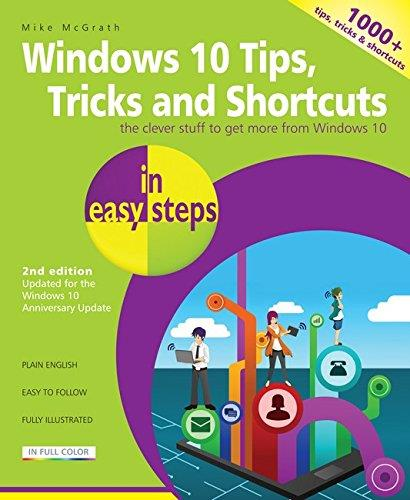 In Easy Steps Windows 10 Tips, Tricks & Shortcuts (2nd Edition) - Covers the Windows 10 Anniversary Update