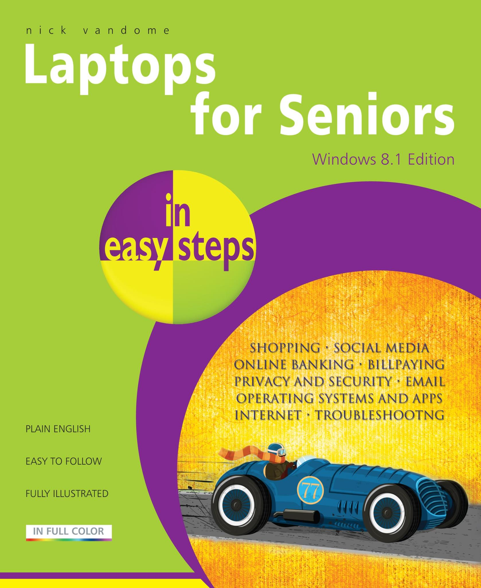 In Easy Steps Laptops for Seniors - Windows 8.1 edition