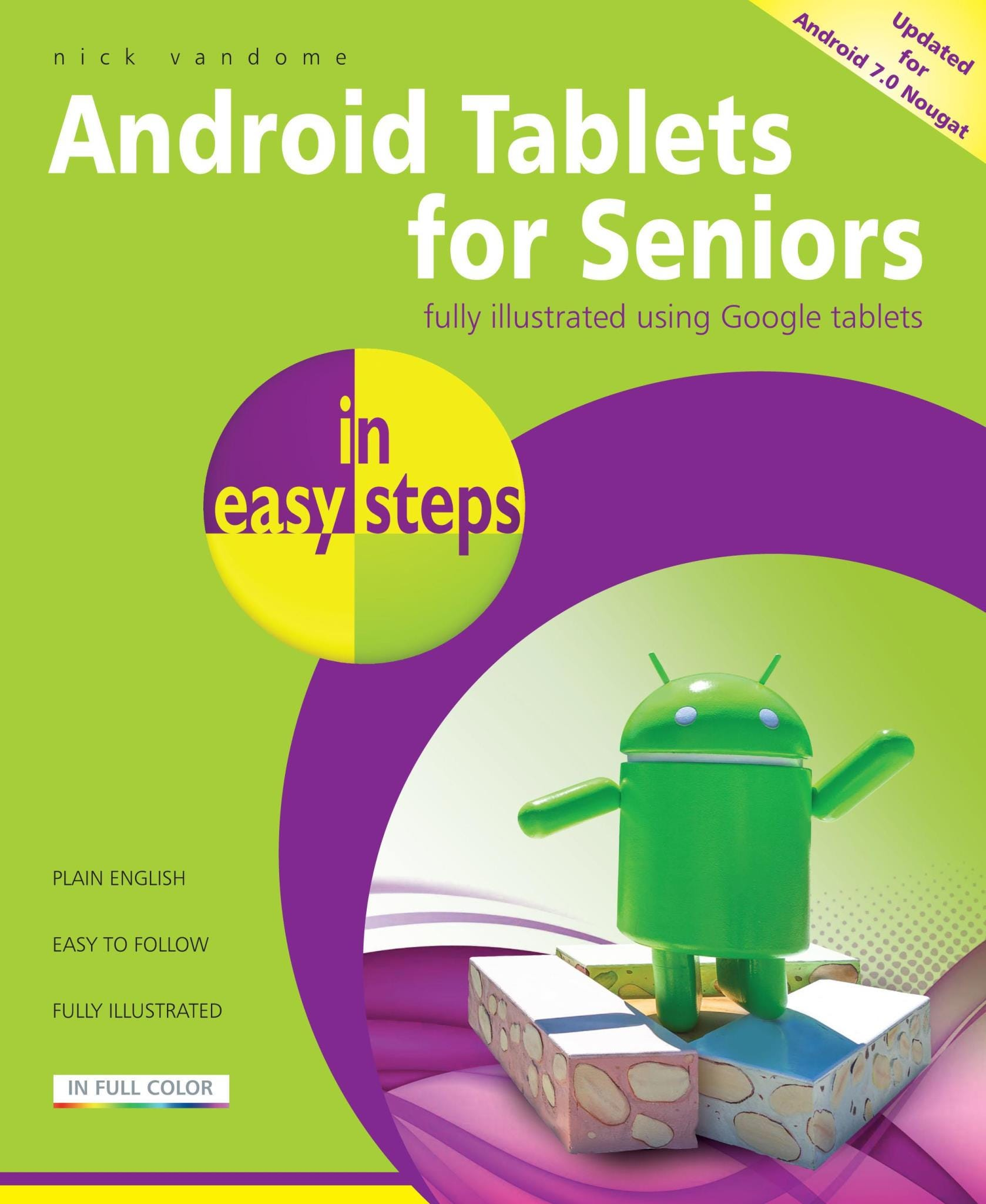 In Easy Steps Android Tablets for Seniors (3rd Edition) - Covers Android 7.0 Nougat