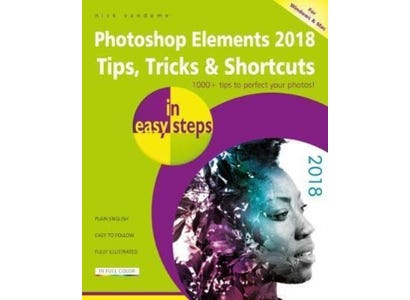 In Easy Steps Books - Photoshop Elements 2018 Tips, Tricks & Shortcuts In Easy Steps