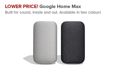 LOWER PRICE on the Google Home MAX